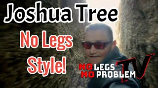 Bonus Amazon Short Film |Joshua Tree - No Legs Style!