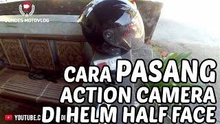 Cara Pasang Action Camera di Helm Half Face