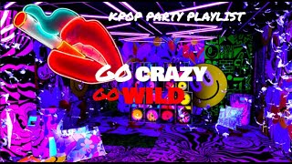 KPOP PARTY/ HYPED PLAYLIST 🎉(Dance/Crazy/Upbeat)(New/Old)