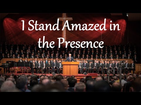 I Stand Amazed in the Presence