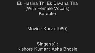 Ek Hasina Thi Ek (With Female Vocals) - Karaoke - Karz (1980) - Kishore Kumar ; Asha Bhosle