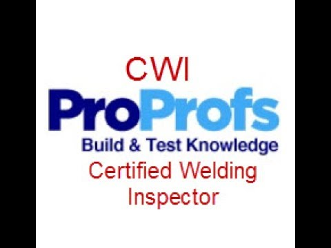 CWI Certified Welding Inspector Sample Questions Part A On ProProfs