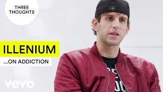 Illenium - Three Thoughts on Addiction