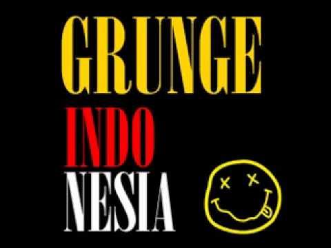 GRUNGE Indonesia || Besok Bubar - Besok Kita Mati