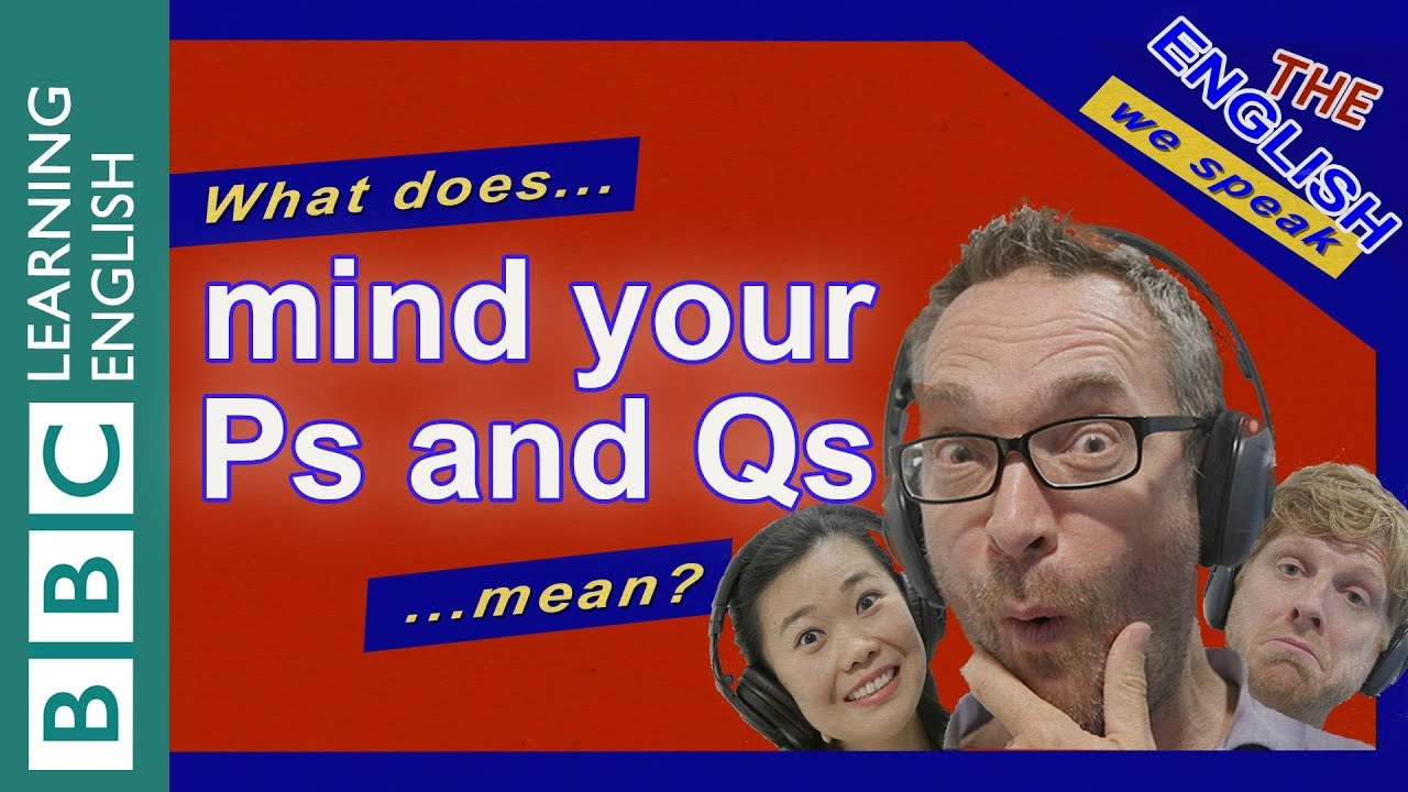 Download What does 'mind your Ps and Qs' mean?
