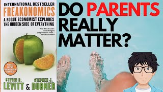 [12min] HOW MUCH DO PARENTS REALLY MATTER? Freakonomics- Steven D.Levitt & Stephen J. Dubner