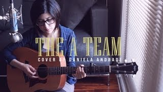 Ed Sheeran - The A Team (Cover) by Daniela Andrade
