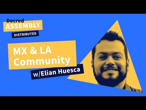 Decred Distributed with Elian Huesca, MX & LA Community Manager