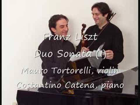 Liszt: Duo Sonata (I) - Mauro Tortorelli - Costantino Catena