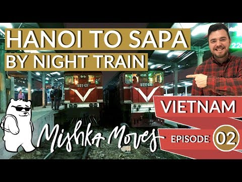 Hanoi to Sapa by Night Train - Vietnam Series [MishkaMoves]