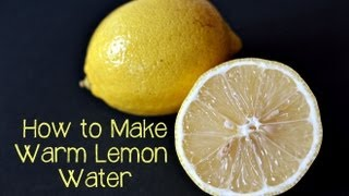 Start Your Day with Warm Water & Lemon