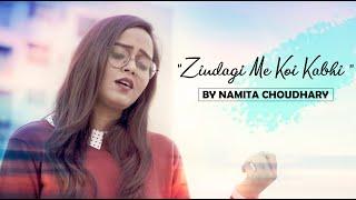 Zindagi Mein Koi Kabhi - Unplugged Cover | Namita Choudhary | Richa Sharma | Musafir | Sad Song |