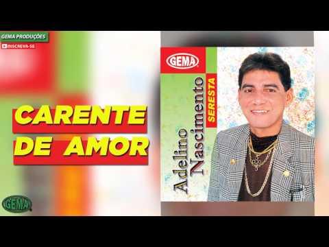 Adelino Nascimento Seresta - Carente De Amor (Áudio Oficial)