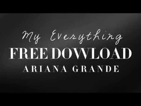 ARIANA GRANDE MY EVERYTHING  Full Song Full Album Download