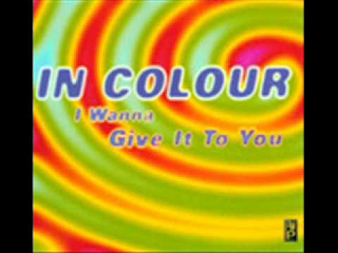 In Colour - i wanna give it to you (club mix)