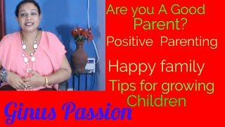 Are You a Good Parent - Parenting Tips for getting best out your kids