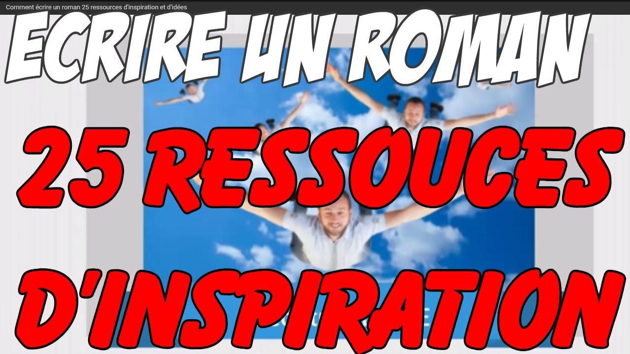 Comment écrire un roman 25 ressources d'inspiration et d'idées - YouTube