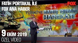 Barış Pınarı Harekatı başladı... 9 Ekim 2019 Fatih Portakal ile FOX Ana Haber