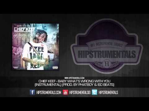 Chief Keef - Baby What's Wrong With You [Instrumental] (Prod. By Phatboy & ISO Beats) + DL