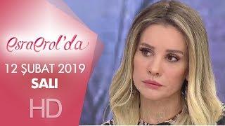 Esra Erol'da 12 Şubat 2019 | Salı