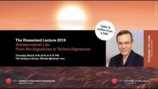 Avi Loeb: Extraterrestrial Life - From Bio-Signatures to Techno-Signatures – Rosseland lecture 2019