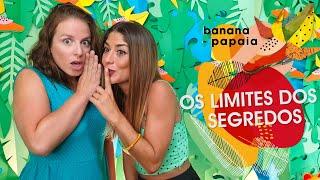 banana-papaia #12 🍌Os limites dos segredos