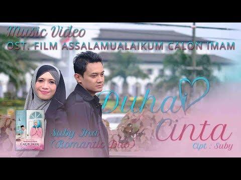 """Duhai Cinta"" - Suby-Ina (Romantic Duo) | OST. Assalamualaikum Calon Imam"