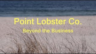 Point Lobster Co. Beyond the Business