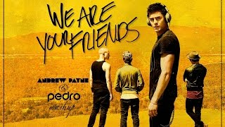 We Are Your Friends (Payne&Pedro Mashup) [FREE DOWNLOAD]
