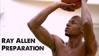Ray Allen Preparation (Basketball Motivation)
