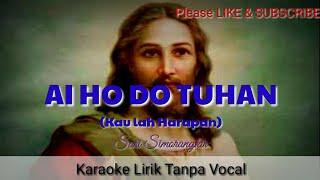 Ai Ho do Tuhan - Karaoke Lirik tanpa vocal - Sari Simorangkir