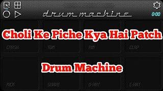Choli ke piche kya hai patch drum machine