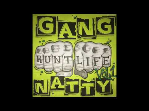 GANG NATTY - EVERYTHINGZ RUNTY FT​. ​UNCLE HARRY, NAMESAKES, MOTMAN & REV