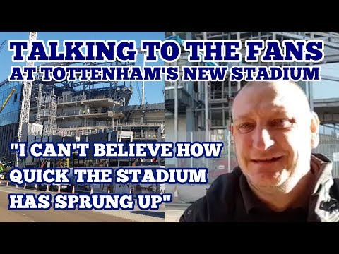 "TALKING TO THE FANS at Tottenham's New Stadium ""I Can't Believe How Quick The Stadium Has Sprung Up"""