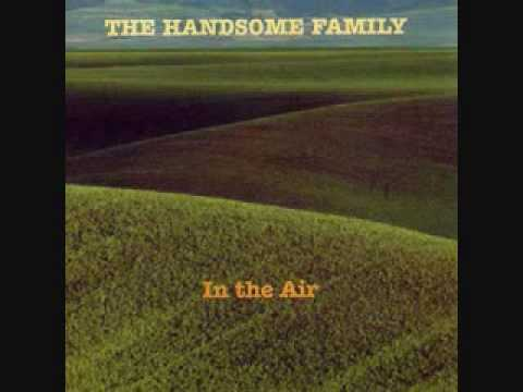 The Handsome Family - Don't Be Scared