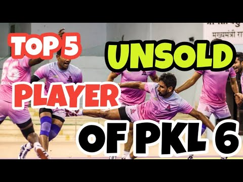 TOP 5 UNSOLD PLAYER OF PKL SEASON 6