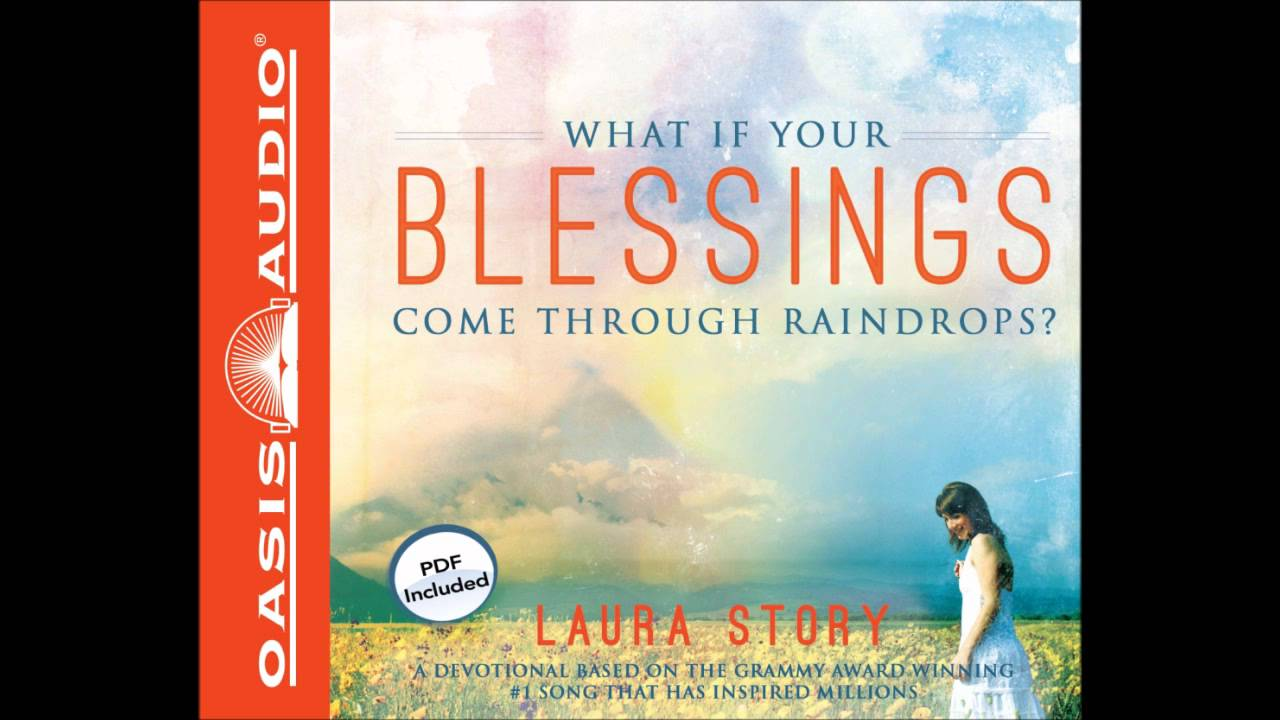 What if your blessings come through raindrops by laura story what if your blessings come through raindrops by laura story chapter one hexwebz Gallery