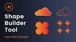 How To Use Shape Builder Tool in Adobe Illustrator - Adobe Illustrator Bangla Tutorial