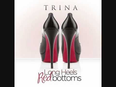 Trina - Long Heels Red Bottom - YouTube