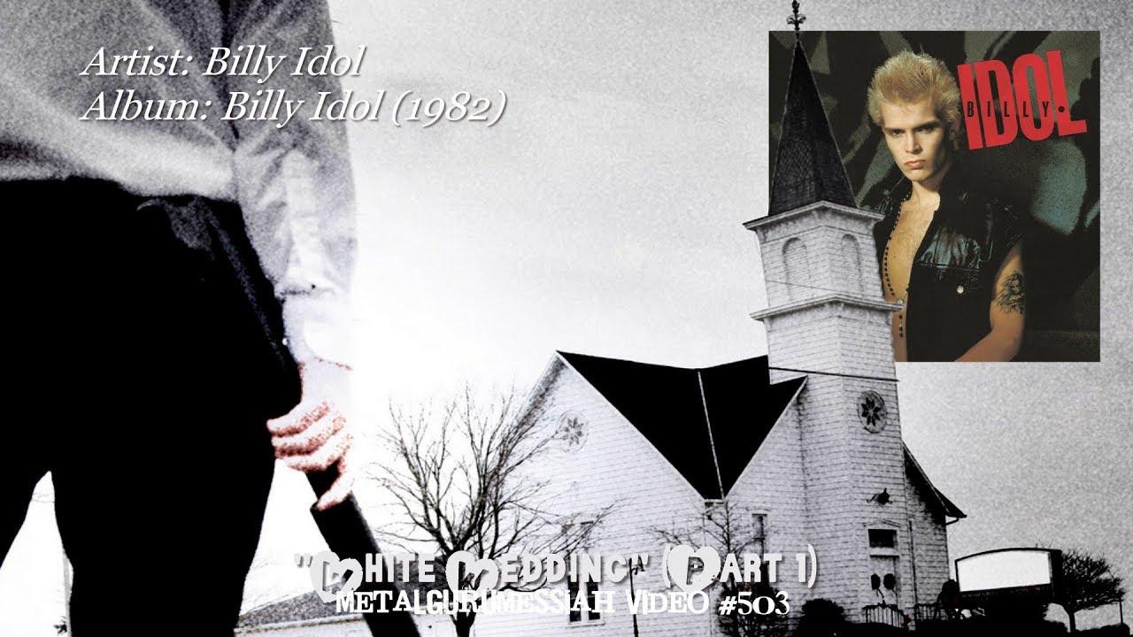 White Wedding Billy Idol.White Wedding Part 1 Billy Idol 1982 192khz 24bit Hd Flac 1080p Video