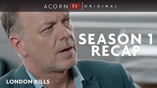 Acorn TV Original  London Kills Season 1 Recap