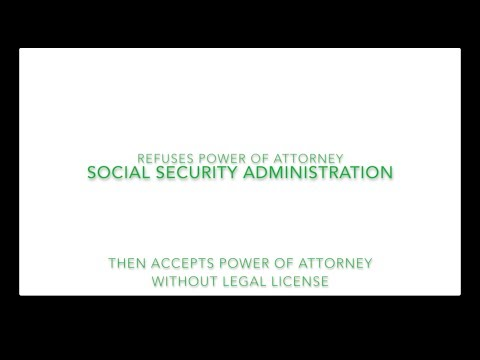 """e2- Social Security Admin caught """"practicing law"""" by refusing -then accepting- Power of Attorney"""