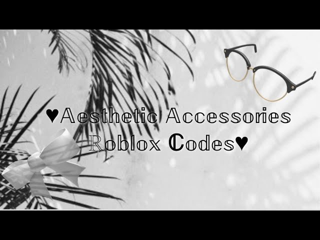 Roblox Aesthetic Accessories W Codes Youtube