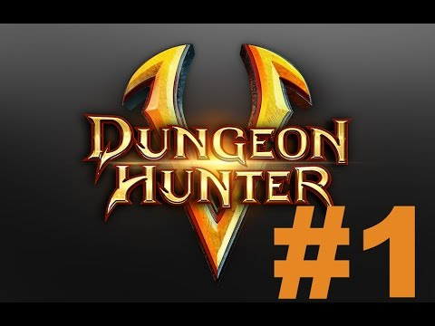 Hunting Dungeons! - Dungeon Hunter 5 Part 1