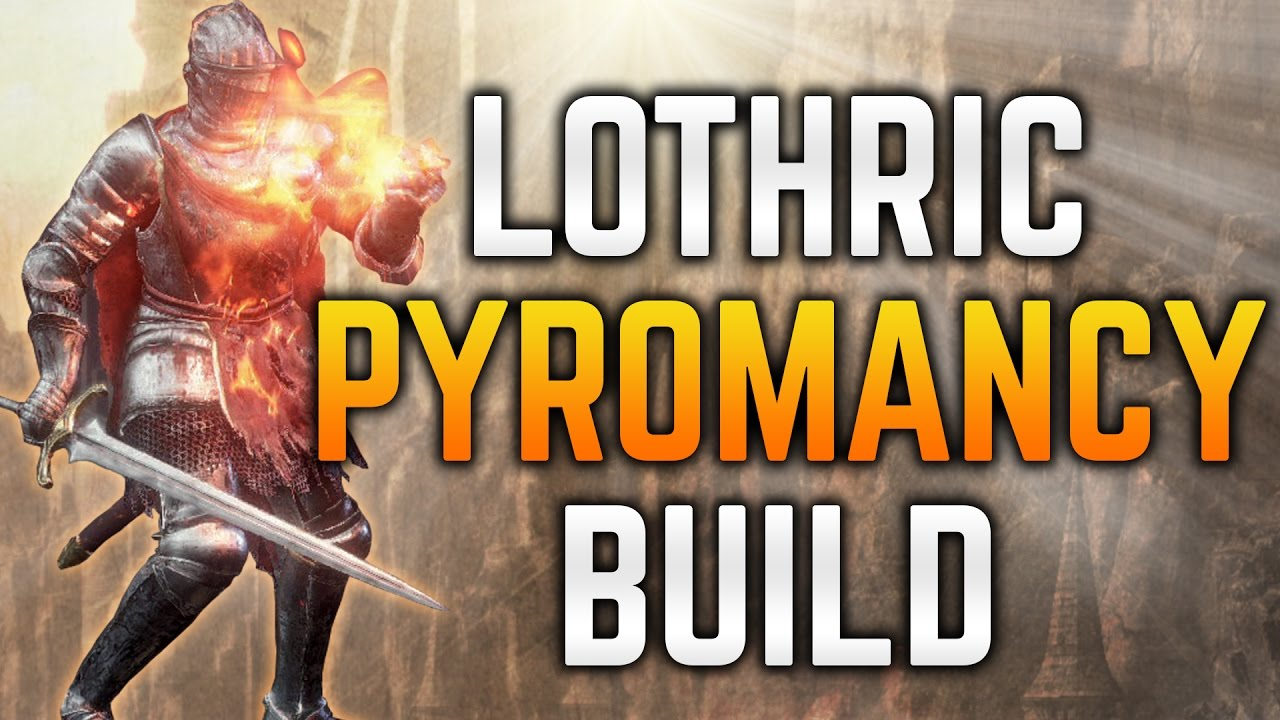 Dark Souls 3 Builds - Pure Lothric Pyromancer (PvE/PvP) - Full Pyromancy  Build