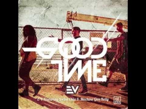 E-V & Machine Gun Kelly - Good Time (feat Lorine Chia)