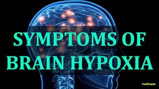 SYMPTOMS OF BRAIN HYPOXIA