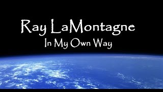 Ray LaMontagne - In my Own Way