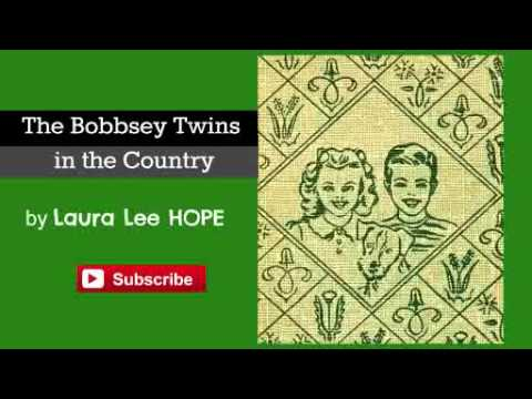 The Bobbsey Twins in the Country by Laura Lee Hope - Audiobook
