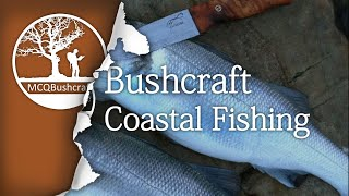 Bushcraft Fishing: Coastal Fishing